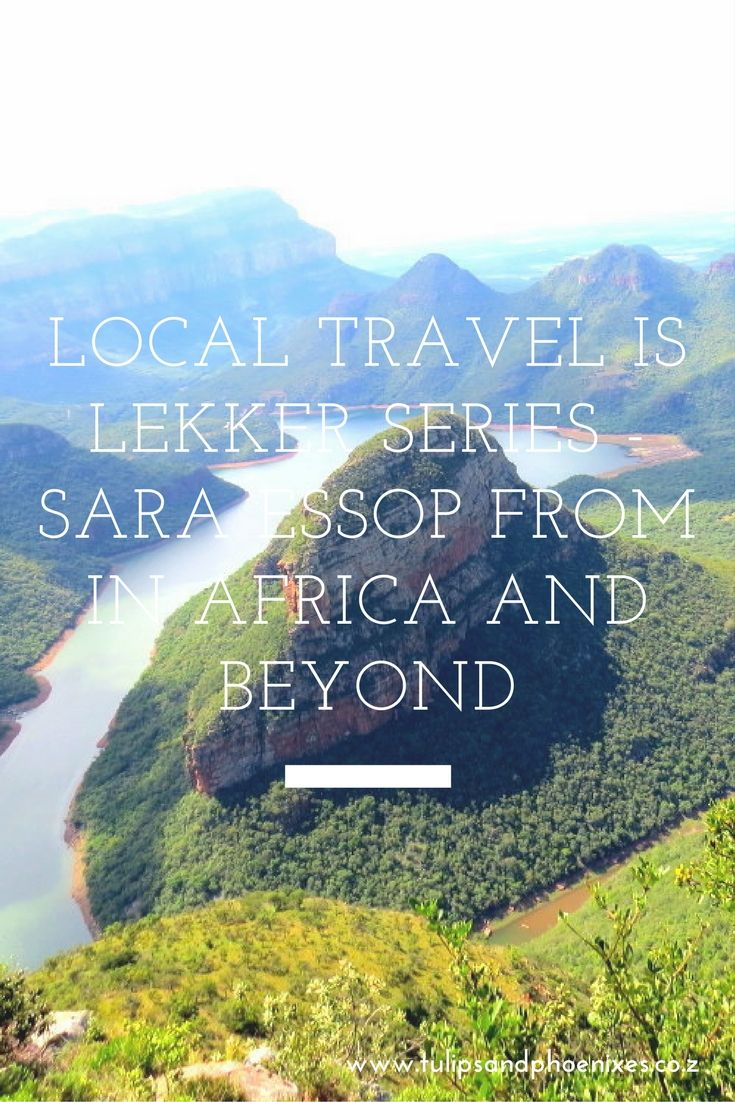 New blog series - Local Travel is Lekker! Inspiring South Africans to explore their own country and encouraging world travelers to visit our beautiful country. My first featured blogger is Sara from In Africa and Beyond. Click to be inspired by this South African travel blogger!