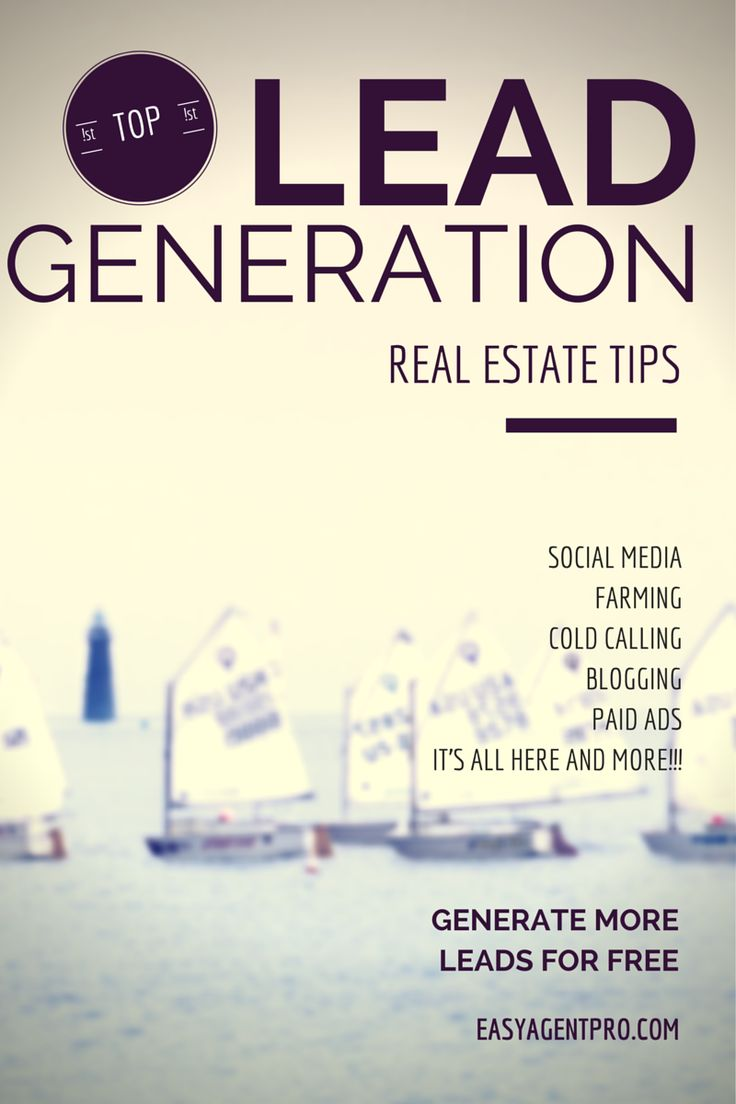 Lead Generation Tips For Realtors - Learn everything about blogging, social media, cold calling, branding, and more. This is the place for free real estate lead generation tips.