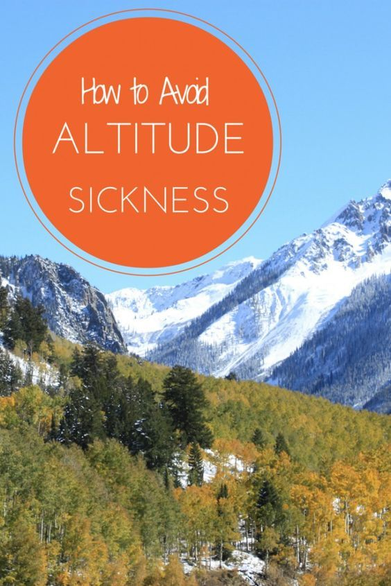 How to avoid altitude sickness in the mountains