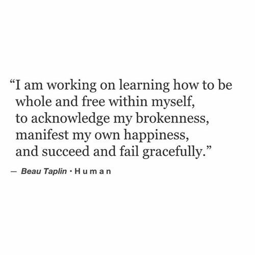I don't view being broken as a weakness, it means I truly loved . Now its the my favorite part : rebuilding myself