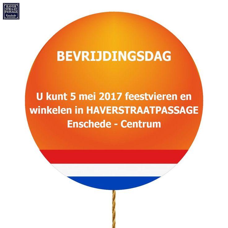#BEVRIJDINGSDAG - U kunt vrijdag 5 mei 2017 feestvieren en winkelen in #Haverstraatpassage #Enschede - Centrum