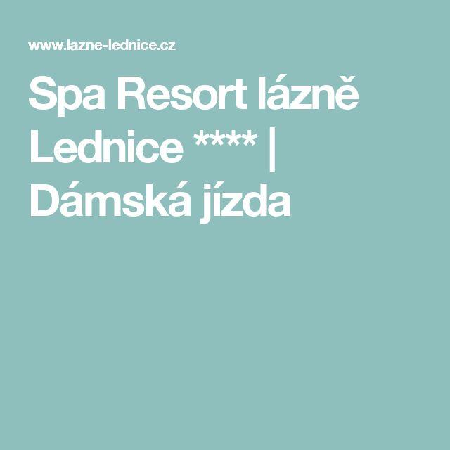 Spa Resort lázně Lednice **** | Dámská jízda