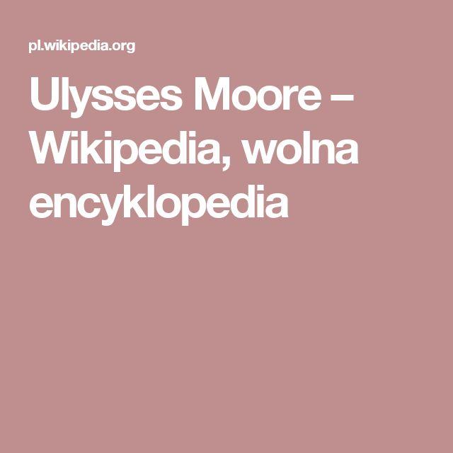 Ulysses Moore – Wikipedia, wolna encyklopedia