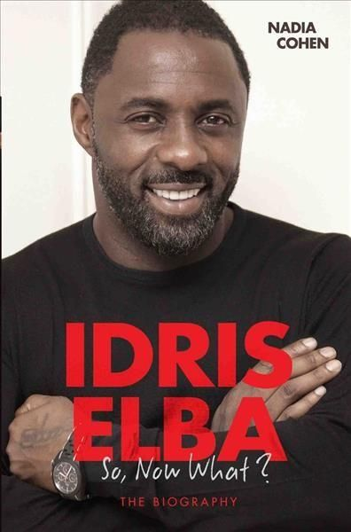 Idris Elba: So, Now What?