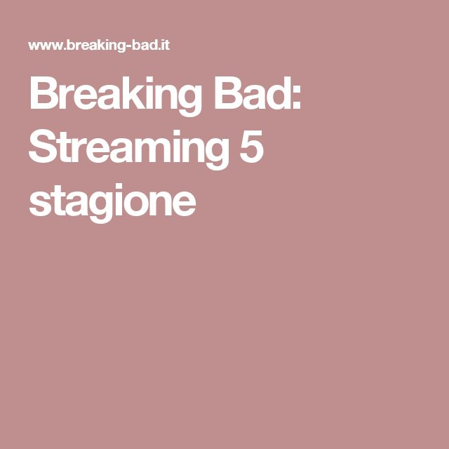 Breaking Bad: Streaming 5 stagione