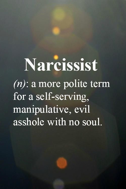 Narcissist => pure evil. Am I the only one who know a few people like this?…