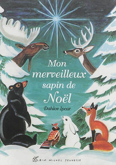 Mon merveilleux sapin / Dahlov Ipcar. - Albin Michel jeunesse, 2014