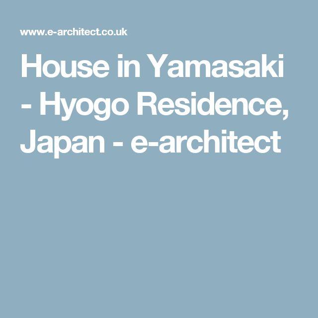 House in Yamasaki - Hyogo Residence, Japan - e-architect