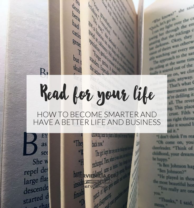 How to become smarter and have a better life and business. Read for your life!