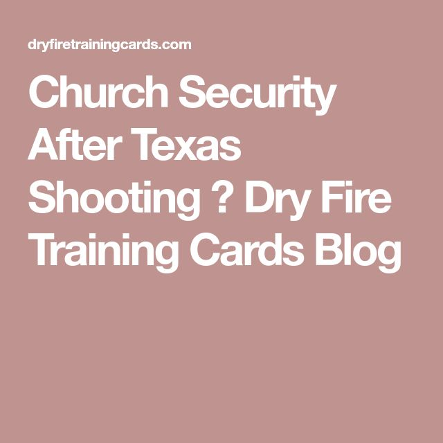 Church Security After Texas Shooting ⋆ Dry Fire Training Cards Blog