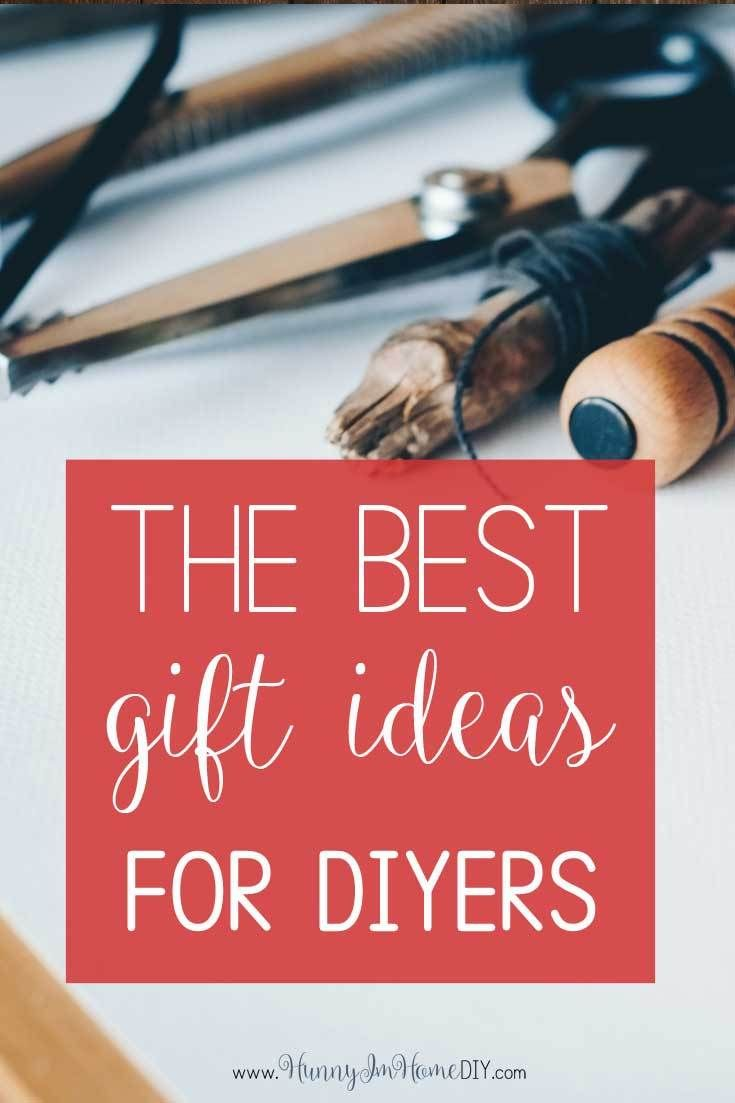 The Ultimate List Of Christmas Gifts For Diyers Boyfriend Christmas Diy Diy Christmas Gifts For Dad Diy Mom Christmas Gifts