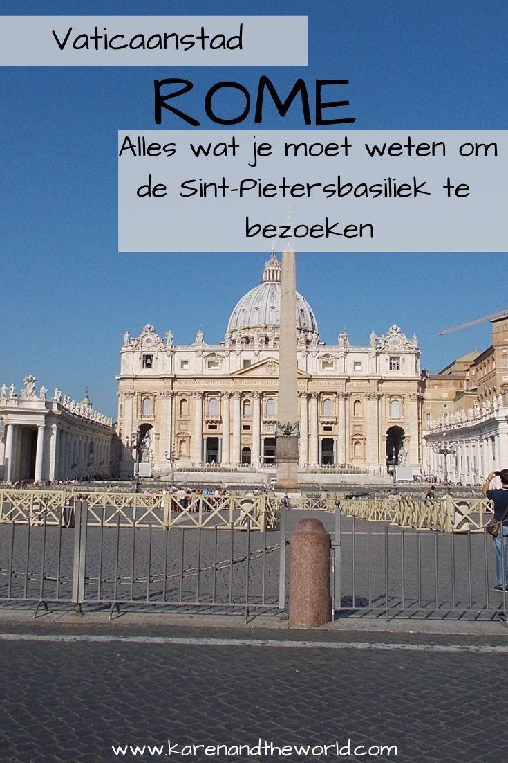 Rome Vaticaanstad Alles Wat Je Moet Weten Om De Sint Pietersbasiliek Te Bezoeken Rome Italie Vakantie Vaticaanstad