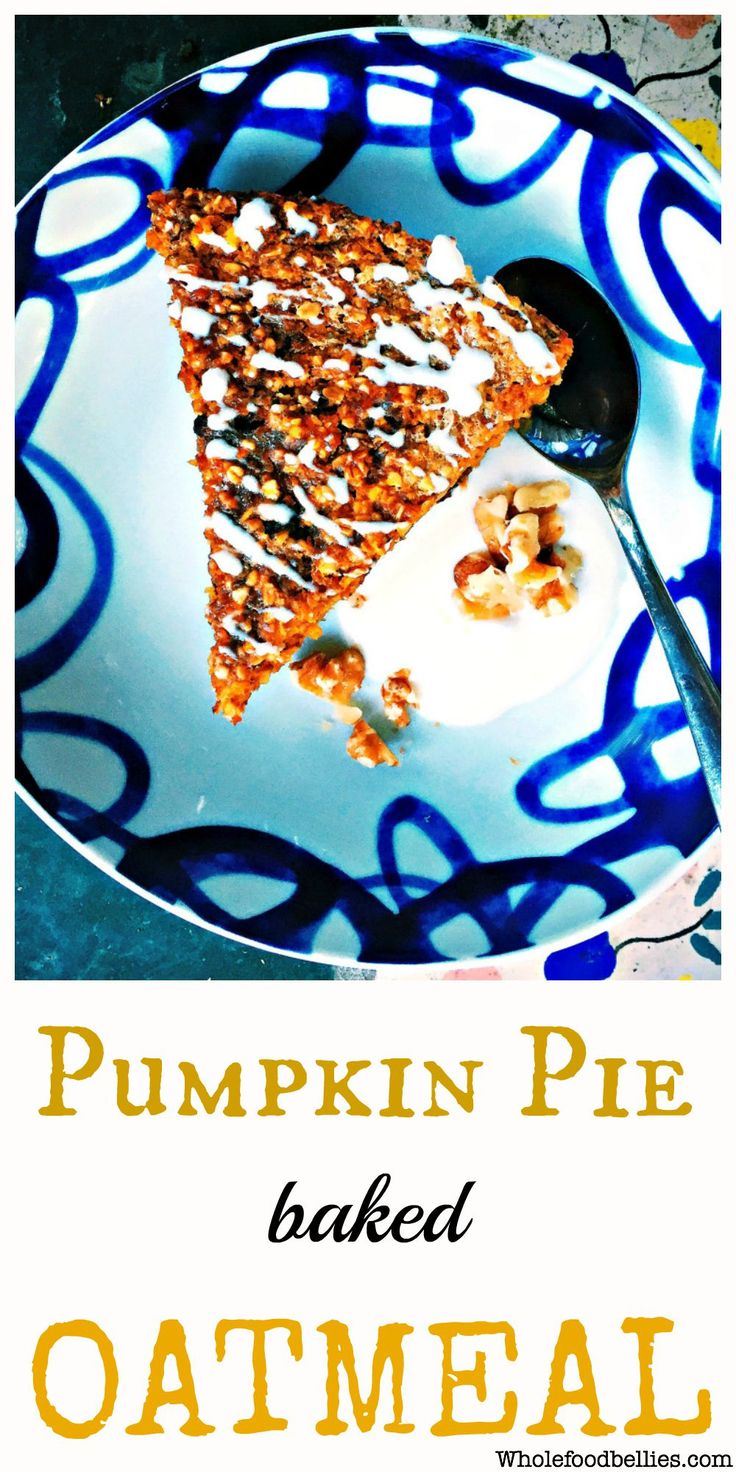 Baked Pumpkin Pie Oatmeal | Recipe | Pumpkins, Pies and ...
