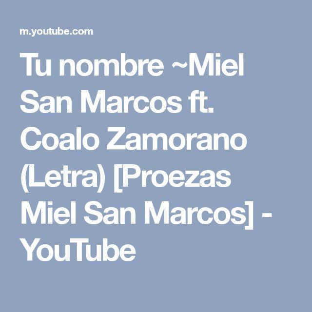 Tu nombre ~Miel San Marcos ft. Coalo Zamorano (Letra) [Proezas Miel San Marcos] - YouTube