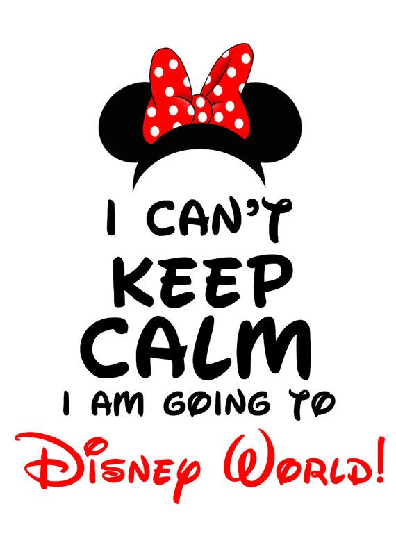 Disney Minnie Mouse I cant keep calm Im going to Walt Disney Iron On Transfer    FREE SAME DAY SERVICE    Print your Own - You are buying a