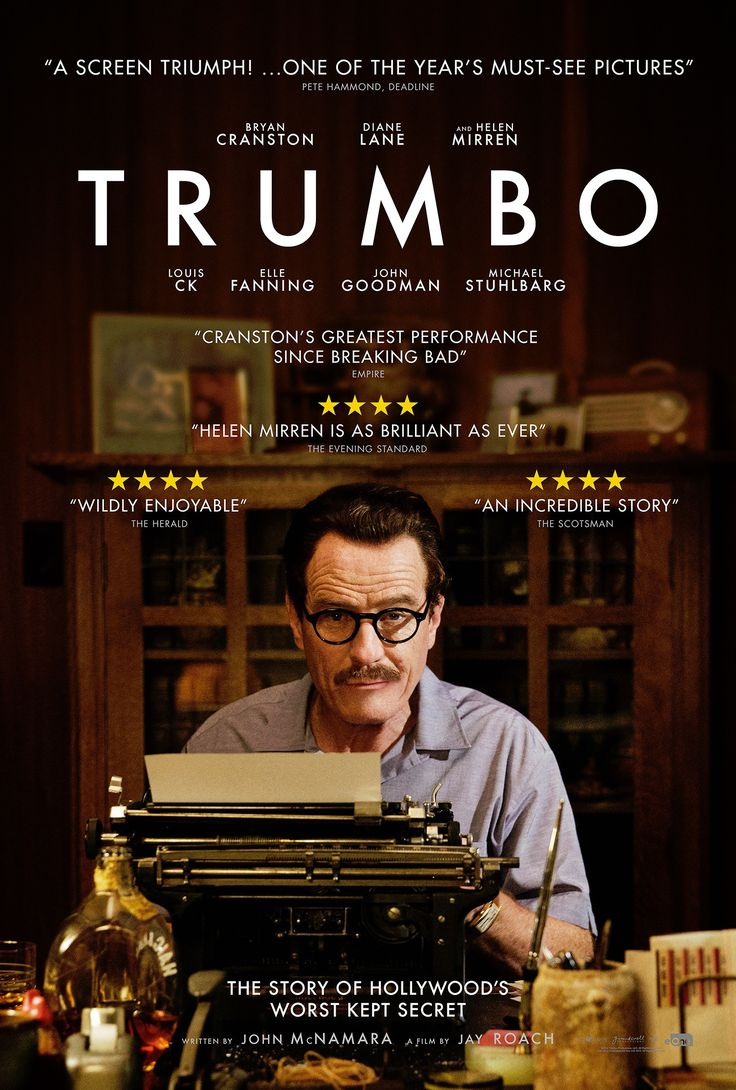 """""""Trumbo"""", 2015. A great movie directed by Jay Roach, written by John McNamara and Bruce Cook. The true story of Dalton Trumbo, who was the greatest writer of Hollywood, until he and other artists were imprisoned and blacklisted for their political beliefs."""