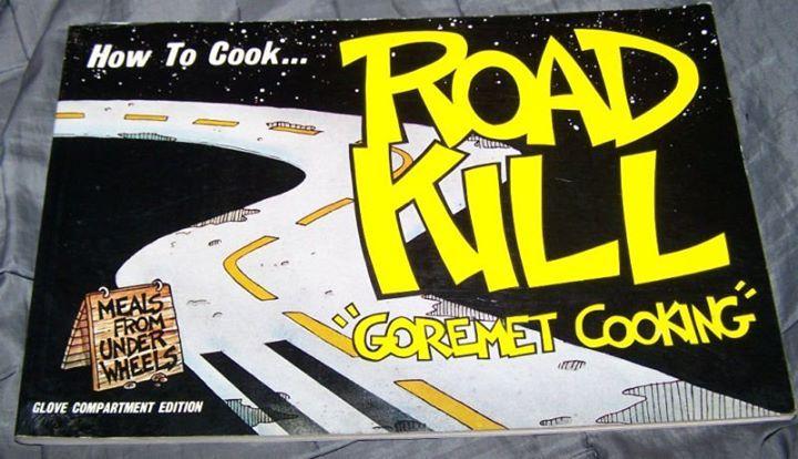 Road Kill Gourmet Cooking #weirdbooks