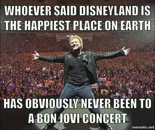 OMG! YES!!!!! It's so true! :D Wanna go to a Bon Jovi show now!!!!