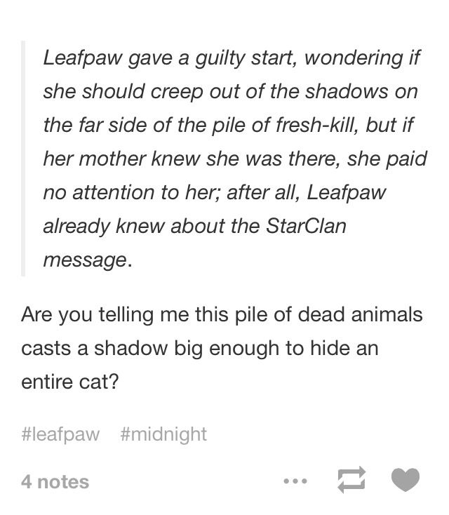 Are you telling me this pile of dead animals casts a shadow big enough to hide an entire cat?