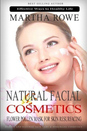 Natural Facial Cosmetics and Flower Pollen Mask for Skin Resurfacing (Effective Ways to Healthy Life): Beauty and Natural Skin Care, Homemade ... Beauty Recipes (Complete Health Products) we need proper skin care treatment naturally Check here fo natural skin care http://skinremarkable.com/