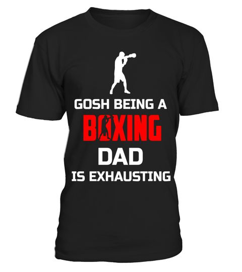 "# Gosh Being A Boxing Dad Is Exhausting Funny Shirt Gift .  Special Offer, not available in shops      Comes in a variety of styles and colours      Buy yours now before it is too late!      Secured payment via Visa / Mastercard / Amex / PayPal      How to place an order            Choose the model from the drop-down menu      Click on ""Buy it now""      Choose the size and the quantity      Add your delivery address and bank details      And that's it!      Tags: Gosh Being A Boxing Dad Is…"