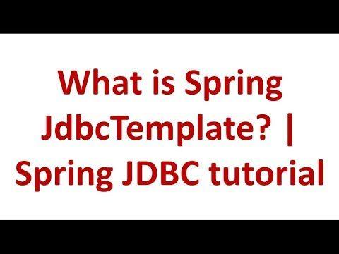 Spring Tutorial 31 Spring Jdbc Tutorial Spring Jdbc Jdbc