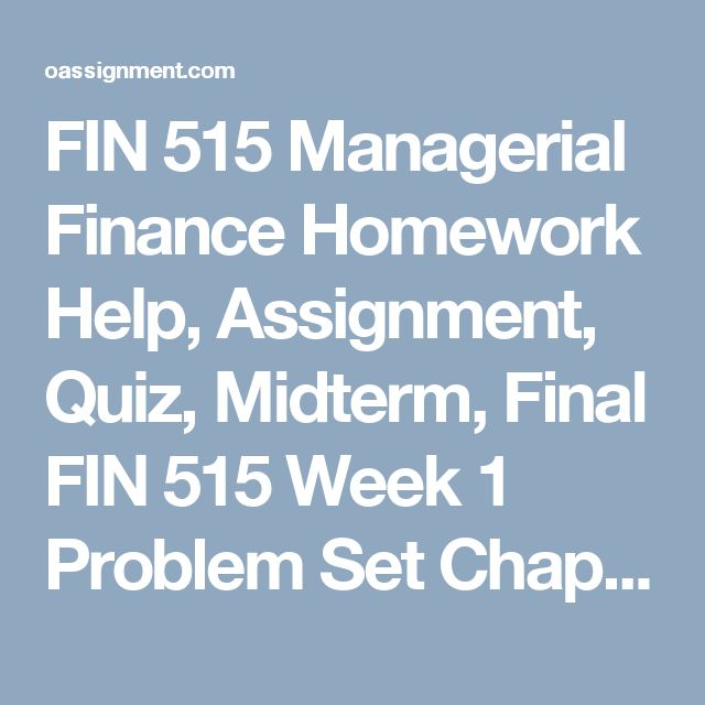 FIN 515 Managerial Finance Homework Help, Assignment, Quiz, Midterm, Final     FIN 515 Week 1  Problem Set Chapter 1 and 2  Discussion 1, Accounting Versus Finance Discussion 2, Financial Analysis  FIN 515 Week 2  Problem Set Chapter 4  Discussion 1, TVM Pass-a-Problem Discussion 2, Assumptions of the TVM Model  FIN 515 Week 3  Problem Set Chapter 7 and Chapter 8  First Course Project (Financial Management eBay and Amazon)  Discussion 1, Examples of Capital Expenditure from Your Industry…