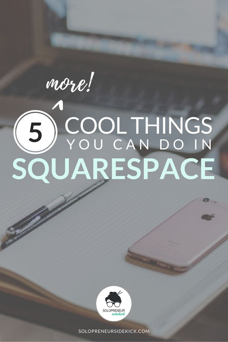 Here's 5 More Cool Things You Can Do In Squarespace! Want to design your own website? Squarespace makes it easy! These 5 things can be done with the click of a button. Click the pin for video tutorials! solopreneursidekick.com/blog/5-more-cool-things-you-can-do-in-squarespace