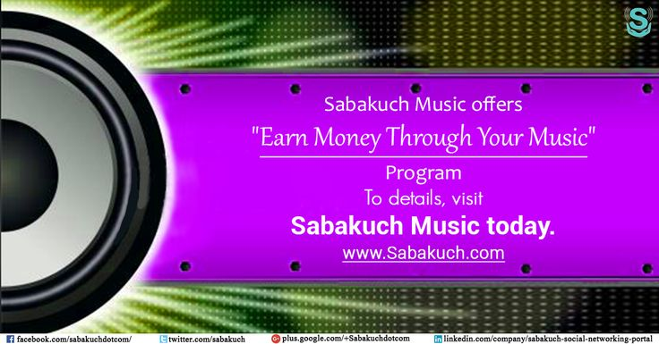 """Sabakuch Music offers """"Earn money through your music"""" program. To details, visit #Sabakuch #Music today : https://goo.gl/euE3s4"""