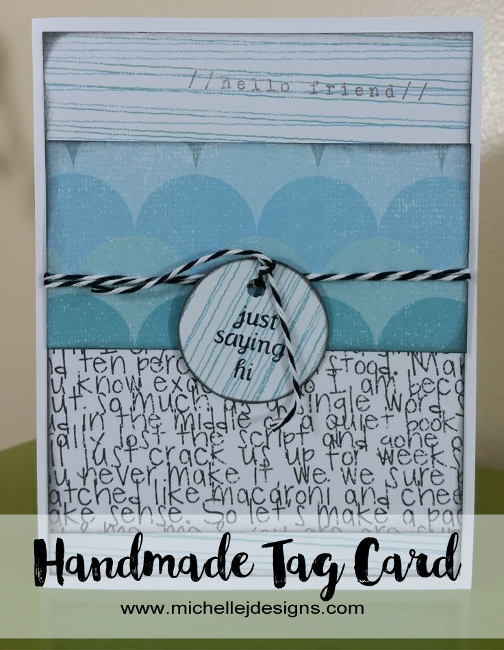 How To Create A Handmade Tag Card - Simple Easy Fun :http://michellejdesigns.com/how-to-create-a-handmade-tag-card-simple-easy-fun/