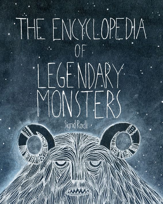 Encyclopedia of Legendary Monsters by Sigrid Rodli.