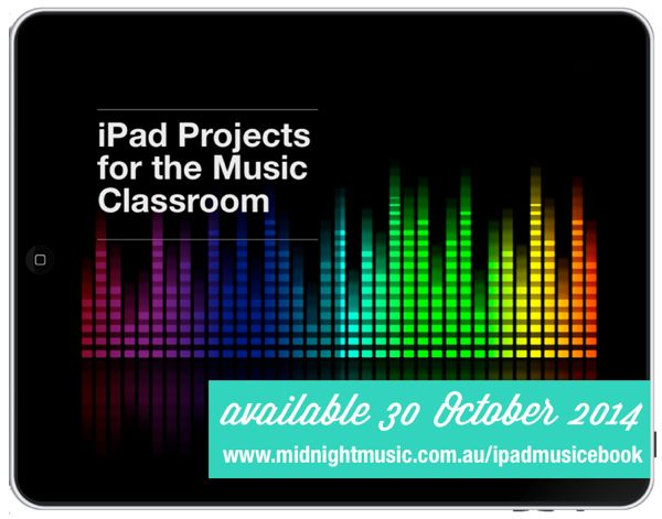 iPad Projects for the Music Classroom: coming 30 October 2014!  http://www.midnightmusic.com.au/2014/10/announcement-ipad-projects-ebook-launch-date/