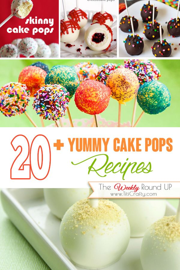 20+ Yummy Cake Pops #Recipes. The Weekly Round Up! #cakepopsrecipes + links