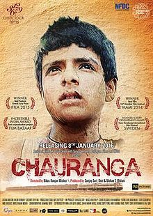 Chauranga (January 8, 2016) a debut feature film of Indian writer/director Bikas Ranjan Mishra, produced by Onir and Sanjay Suri. A fourteen year boy growing up in an unnamed corner of India, his ream to go to a town shcool like his elder brother and his reality is to look after the pig that his family owns.A coming of age film about love, infatuation, and admiration. Stars: Soham Maitra, Ena Saha, Riddhi Sen, Sanjay Suri, Tannishtha Chatterjee, and others. Official Poster.jpg
