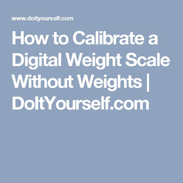 How to Calibrate a Digital Weight Scale Without Weights | DoItYourself.com