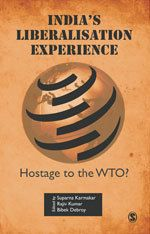India's Liberalization Experience: Hostage To The Wto?