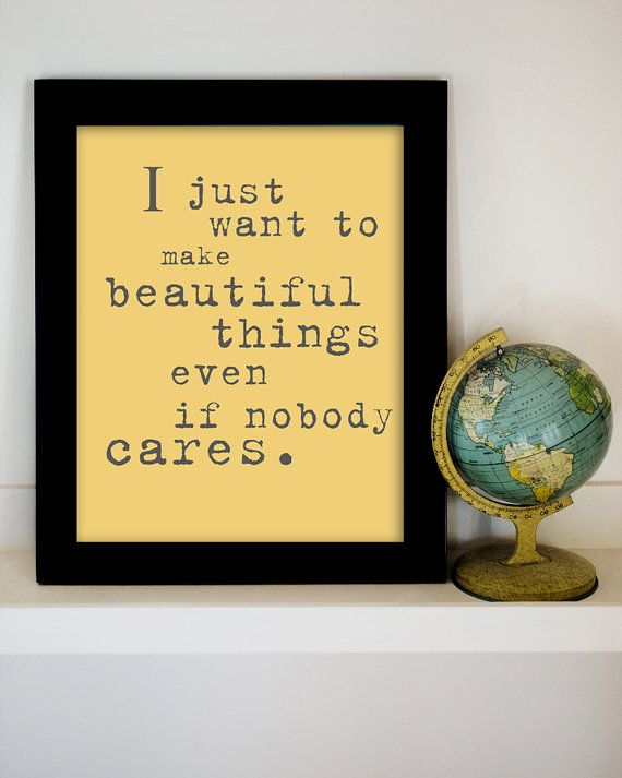 yes.: Thoughts, Crafts Rooms, Truths, Well Said, So True, Inspiration Quotes, I Care, Nobody Care, Beautiful Things