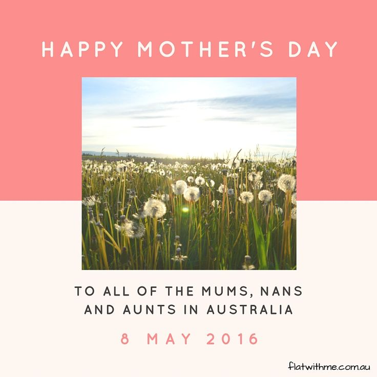 Happy Mother's Day to Mums, Nans and Aunts.