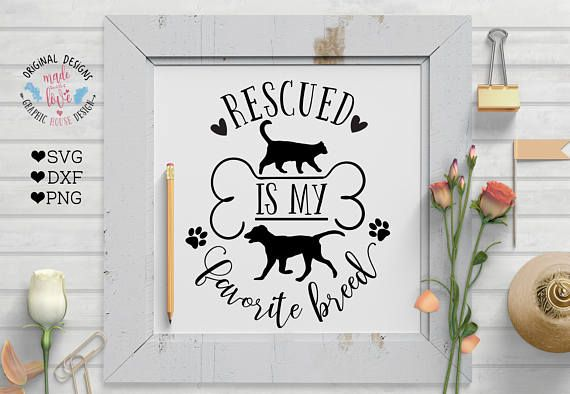 Rescued is my favorite Breed Pet Cut File available in SVG, DXF and PNG.