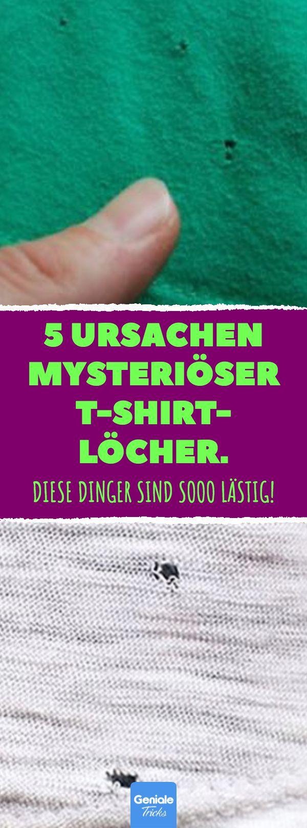 5 Ursachen mysteriöser T-Shirt-Löcher. Diese Dinger sind sooo lästig! #löche…