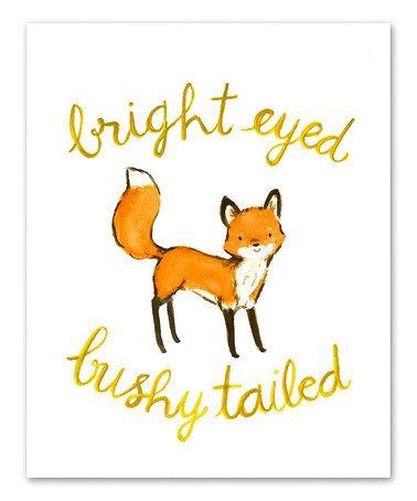 Look at this #zulilyfind! 'Bright Eyed & Bushy Tailed' Fox Print by trafalgar's square #zulilyfinds