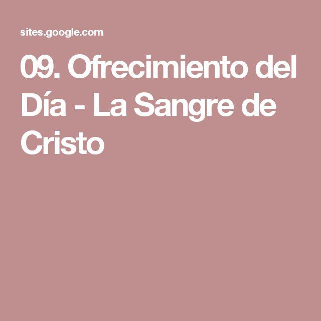 09. Ofrecimiento del Día - La Sangre de Cristo