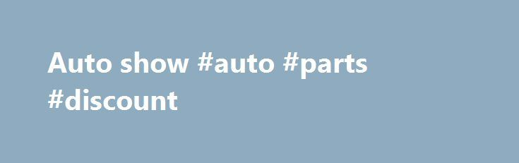 Auto show #auto #parts #discount http://china.remmont.com/auto-show-auto-parts-discount/  #auto show # FAQ We have compiled some frequently asked questions and answers from years of experience serving our guests at the show. Chances are you ll find the answer you re looking for here, but if not, please feel free to send us your question. Q: What are the dates of the 2016 Show? A: Friday, February 26th thru Sunday March 6th, 2016. Q: Friday? Isn't that supposed to be Employee Night? A: Good…