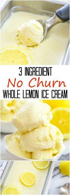 3 Ingredient No Churn Creamy Whole Lemon Ice Cream