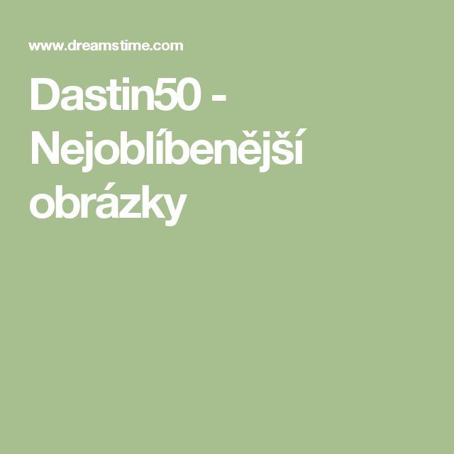 Dastin50 - Nejoblíbenější obrázky
