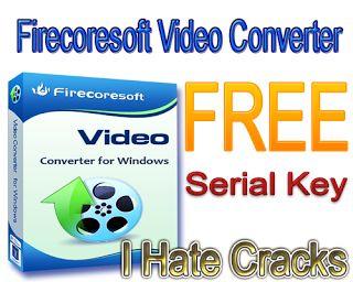Firecoresoft Video Converter v1.1.3 Free Download With Serial Key For Free - I Hate Cracks   I Hate Cracks