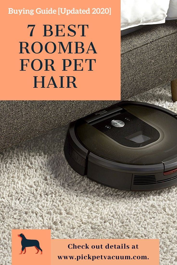 7 Best Roomba For Pet Hair Updated 2020 With Buying Guide Pet Hair Vacuum Best Pet Hair Vacuum Roomba