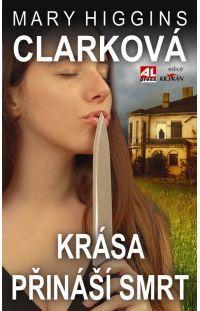 Krása přináší smrt - Mary Higgins Clark #alpress #maryhigginsclark #detetivka #bestseller #knihy