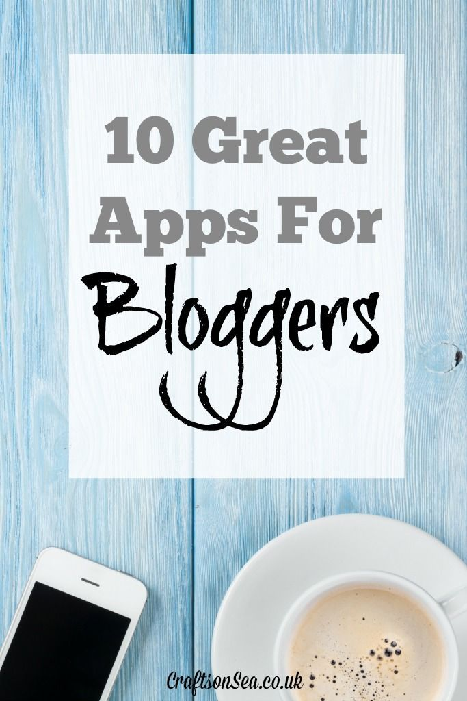 10 Great Apps for Bloggers ~ Looking for shortcuts and ways to make your blogging life easier? Take a peek at this! ~ from Crafts on Sea