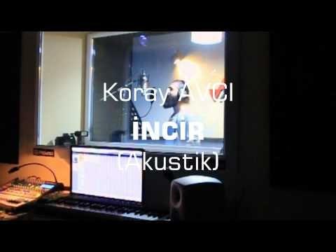 Koray AVCI - İncir (Akustik) - YouTube